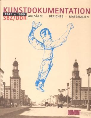 Kunstdokumentation SBZ, DDR : 1945 - 1990: Feist, Günter [Hrsg.]: