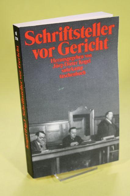 Schriftsteller vor Gericht / Verfolgte Literatur in: Kogel, Jörg-Dieter