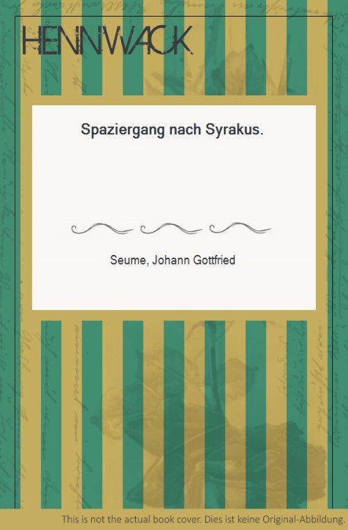 Spaziergang nach Syrakus.: Seume, Johann Gottfried: