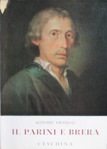 Il Parini e Brera.: Vicinelli, Augusto