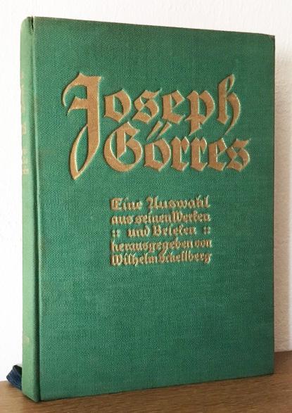 Eine Auswahl aus seinen Werken und Briefen: Görres, Joseph von.