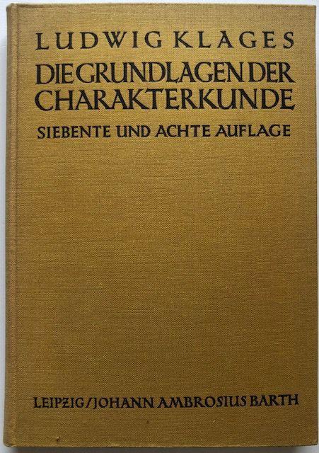 Die Grundlagen der Charakterkunde.: Klages, Ludwig.