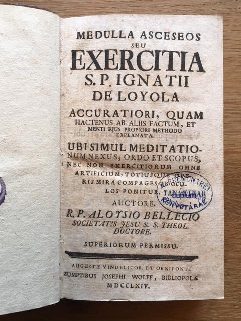 Medulla asceseos seu exercitia S. P. Ignatii: Bellecius, A., S.J.