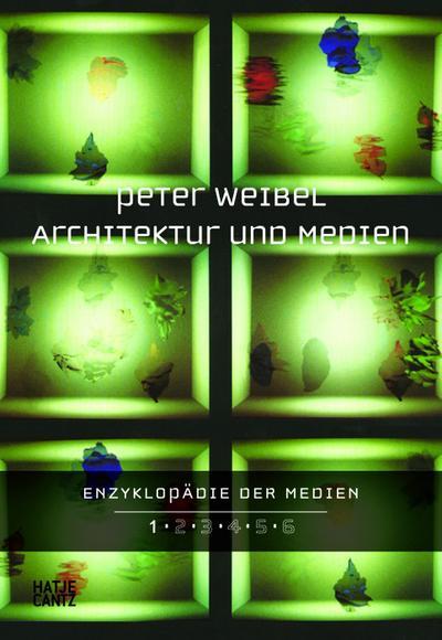 Enzyklopädie der Medien 1 : Architektur und: Peter Weibel