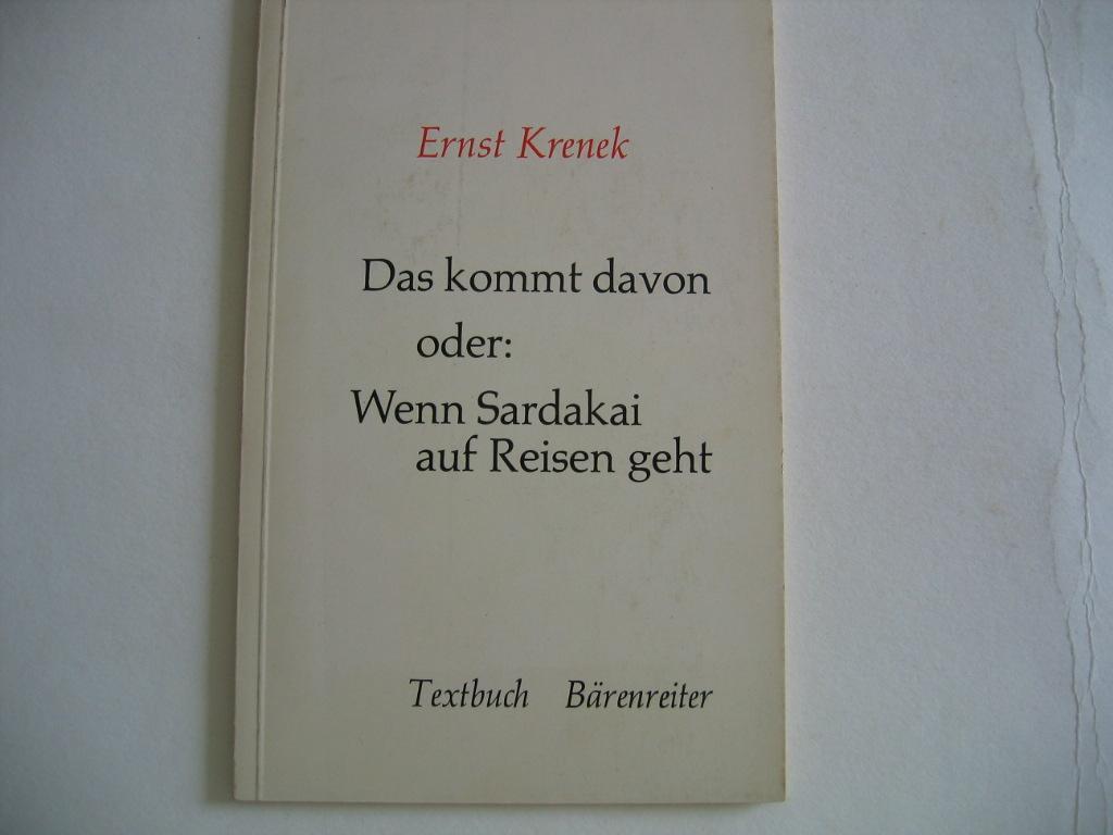 Das kommt davon oder Wenn Sardakai auf: Krenek, Ernst