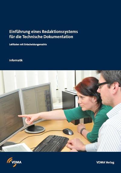 Einführung eines Redaktionssystems für die Technische Dokumentation : Leitfaden mit Entscheidungsmatrix