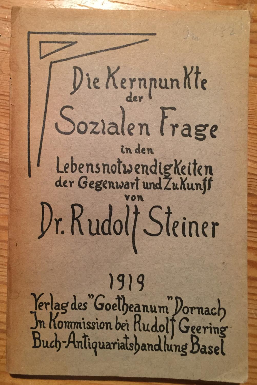 Die Kernpunkte der Sozialen Frage in den: Steiner, Rudolf
