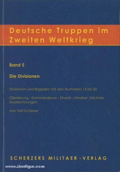 Deutsche Truppen im Zweiten Weltkrieg. Band 5: Scherzer, V. (Hrsg.)