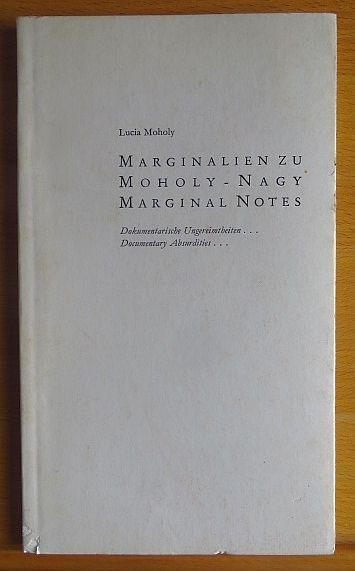Marginalien zu Moholy-Nagy : Dokumentarische Ungereimtheiten . . . marginal notes . . . - Moholy, Lucia
