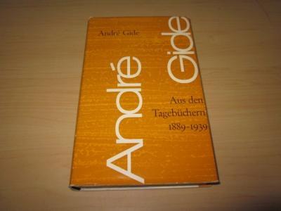 Aus den Tagebüchern 1889 - 1939: Gide, Andre