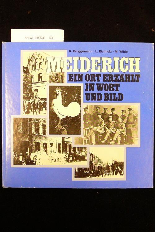 Meiderich. Ein Ort erzählt in Wort und: Brüggemann,K./ Eichholz, L.