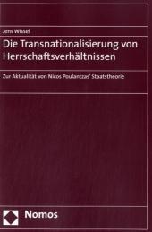 Die Transnationalisierung von Herrschaftsverhältnissen : Zur Aktualität von Nicos Poulantzas' Staatstheorie - Jens Wissel