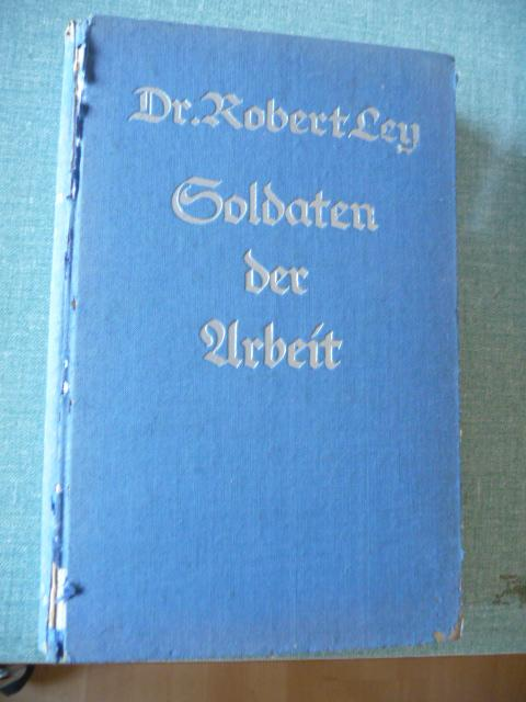 Soldaten der Arbeit mit 21 Kunstdrucktafeln: Ley, Dr. Robert: