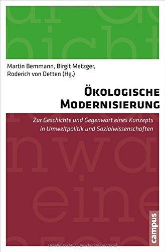 Ökologische Modernisierung - Zur Geschichte und Gegenwart: Bemmann, Martin (Hg.):