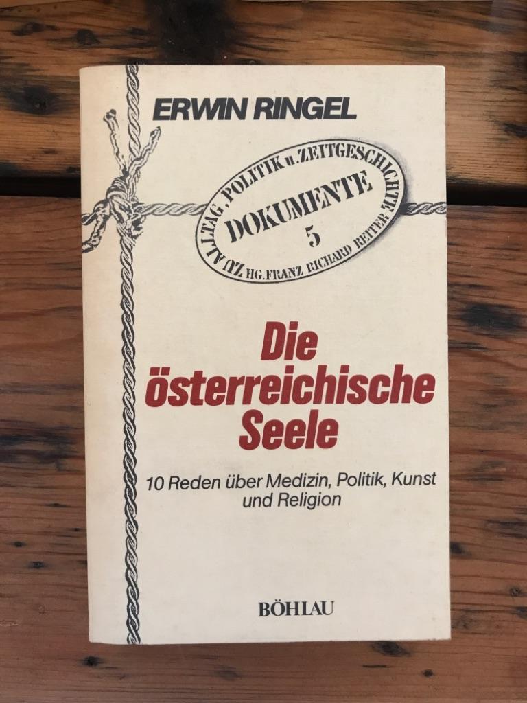 Die österreichische Seele: 10 Reden über Medizin,: Ringel, Erwin: