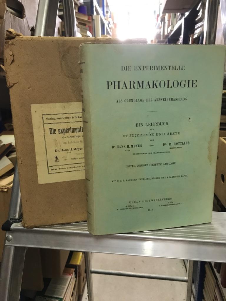 Die experimentelle Pharmakologie als Grundlage der Arzneibehandlung: Meyer, Dr. Hans.