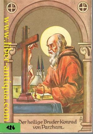 Der heilige Bruder Konrad von Parzham: Albrechtskirchinger, Georg: