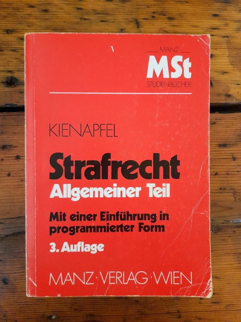 Strafrecht - Allgemeiner Teil - Eine systematische: Kienapfel, Dr. Diethelm: