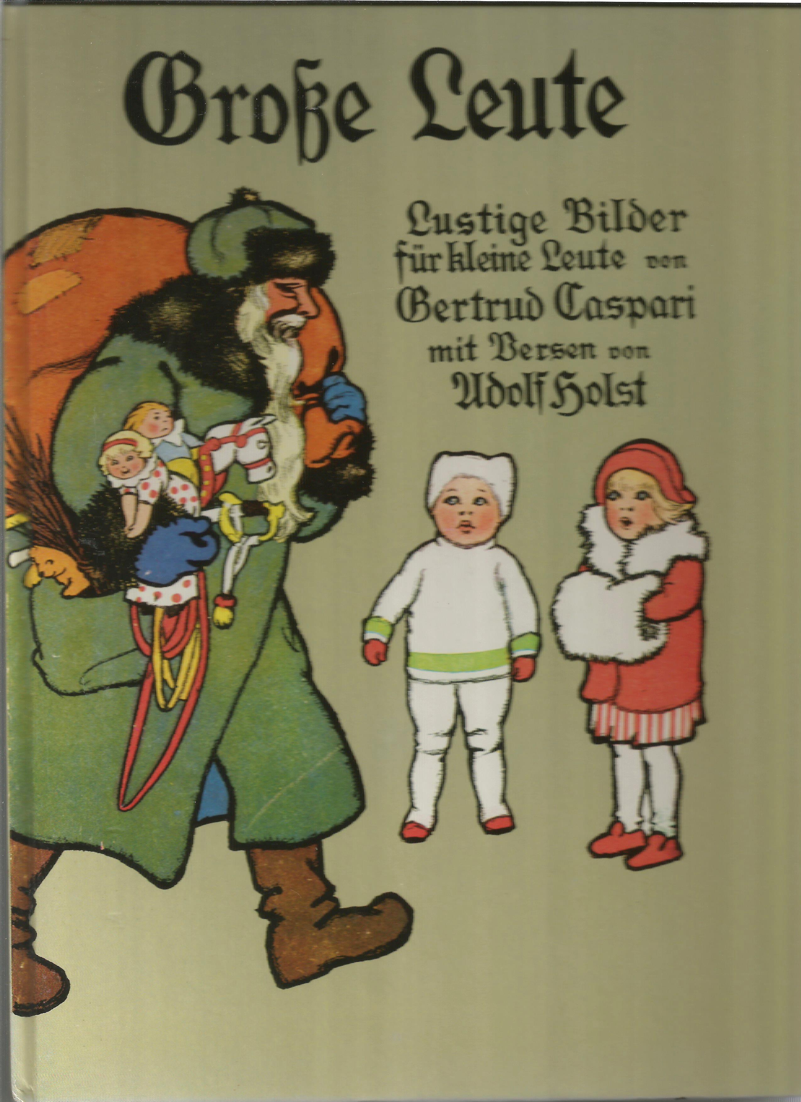 Große Leute. Lustige Bilder für kleine Leute.: Holst, Adolf: