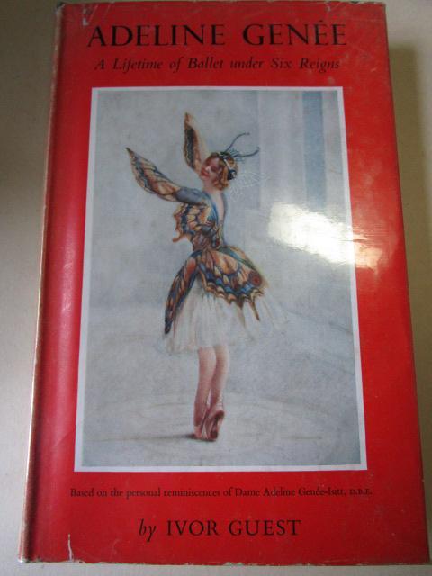 Adeline Genee A Lifetime of Ballet under: Guest, Ivor: