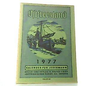 Ostfreesland. Kalender für Jedermann. 1977 / 60.: Ostfriesland: