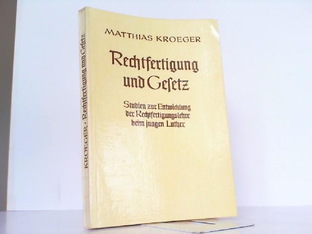 Rechtfertigung und Gesetz. Studien zur Entwicklung der: Kroeger, Matthias und