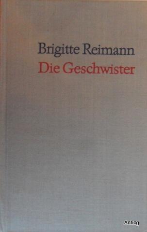 Die Geschwister. Erzählung.: Reimann, Brigitte:
