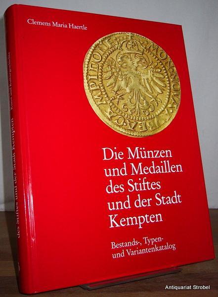 Die Münzen und Medaillen des Stiftes und: Kempten - Haertle,