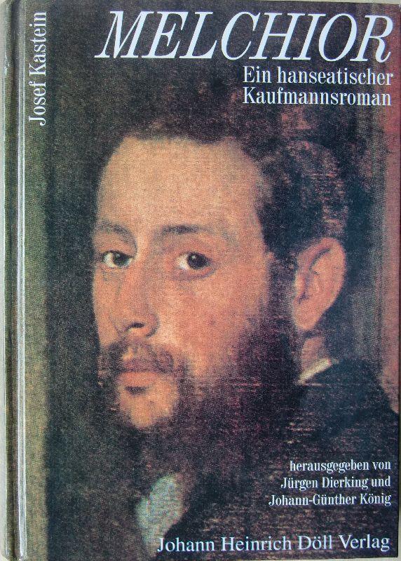 Melchior - Ein hanseatischer Kaufmannsroman - herausgegeben: Kastein, Josef