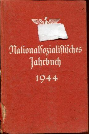 Nationalsozialistisches Jahrbuch 1944, 18. Jahrgang.: Der Reichsorganisationsleiter der