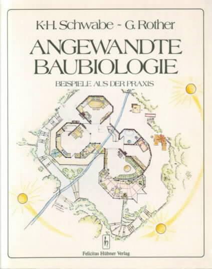 Angewandte Baubiologie, Band 1 : Beispiele aus: Schwabe, Karl-Hermann: