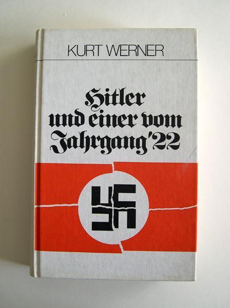 Hitler und einer vom Jahrgang 22. [Widmungsexemplar].: Werner, Kurt.