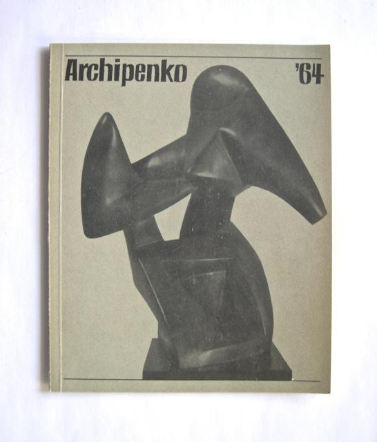 Alexander Archipenko 64. Ausstellung mit Skulpturen und: Ausstellungskatalog].