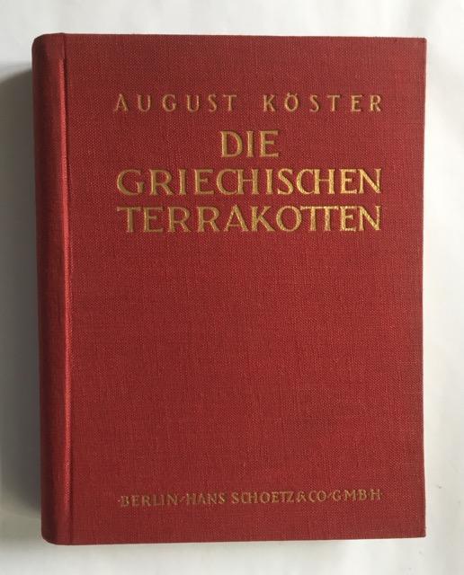 Die griechischen Terrakotten.: Köster, August.