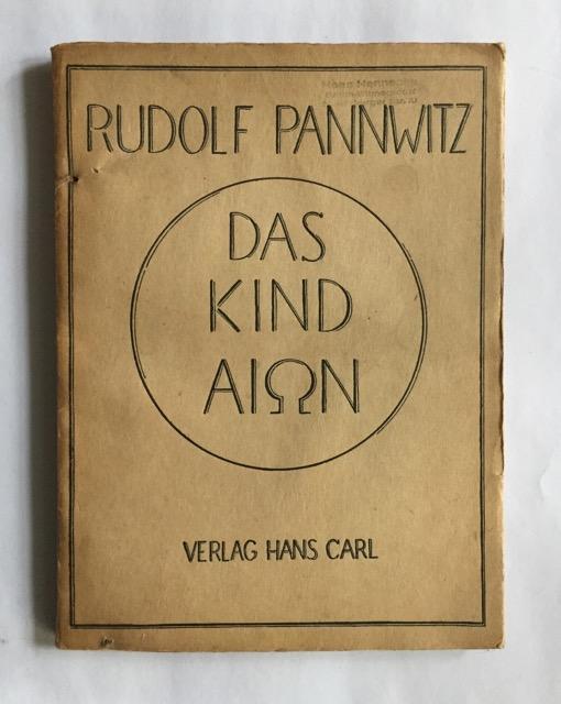 Das Kind Aion. Der erste Ring oder: Pannwitz, Rudolf.