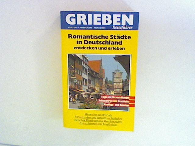 Romantische Städte in Deutschland. Entdecken und erleben: Autorenkollektiv: