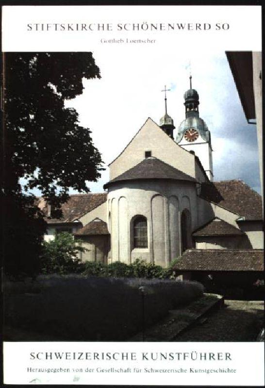 Stiftskirche Schönenwerd SO Schweizerische Kunstführer; Serie 44,: Loertscher, Gottlieb: