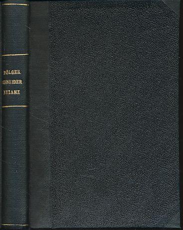 Byzanz. Wissenschaftliche Forschungsberichte. Geisteswissenschaftliche Reihe Bd. 5.: Dölger, Franz und