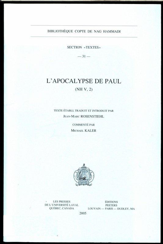 L'Apocalypse de Paul (NH V, 2). Bibliotheque Copte de Nag Hammadi. Section 'Textes' 31. - Rosenstiehl, Jean-Marc