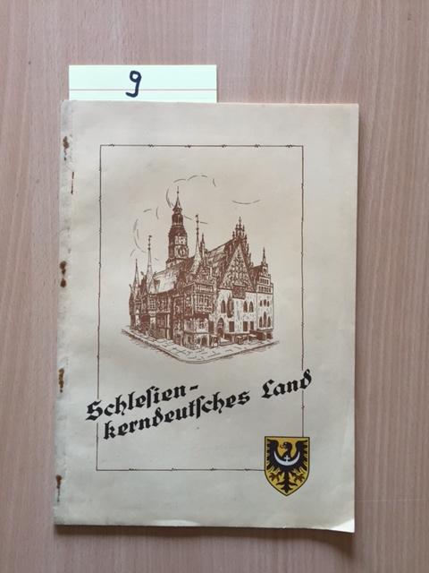 Schlesien - kerndeutsches Land: Herausgeber nicht ersichtlich: