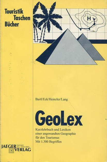 GeoLex. Kurzlehrbuch und Lexikon einer angewandten Geographie: Bart, Hans /