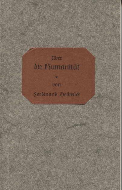 Über die Humanität: Delbrück, Ferdinand