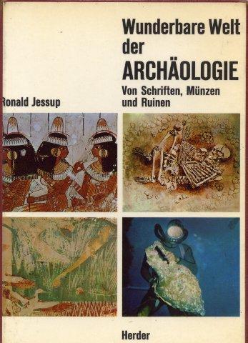 Wunderbare Welt der Archäologie: Jessup, Ronald