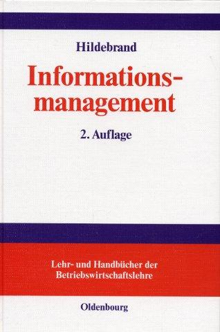Informationsmanagement - Lehr- und Handbücher der Betriebswirtschaftslehre: Hildebrand