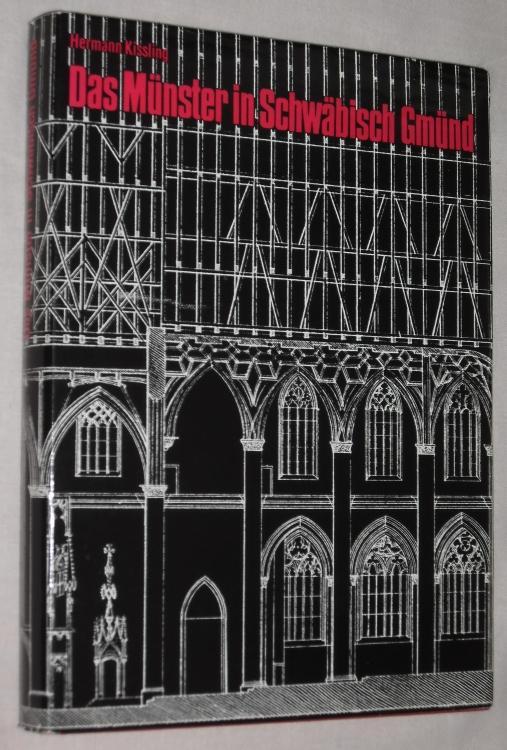 Das Münster in Schwäbisch Gmünd. Studien zur: Kissling, Hermann.