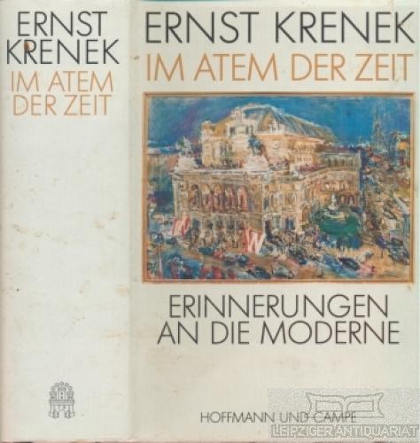 Im Atem der Zeit. Erinnerungen an die: Krenek, Ernst.