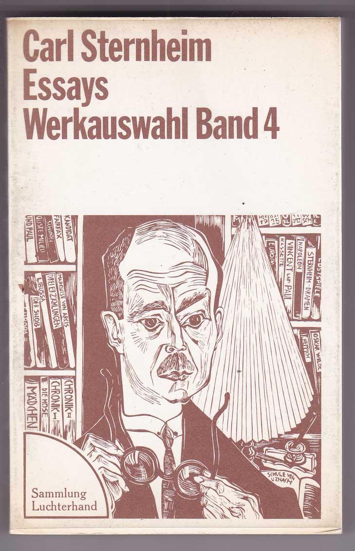 Essays. Werkauswahl Band 4: Sternheim, Carl