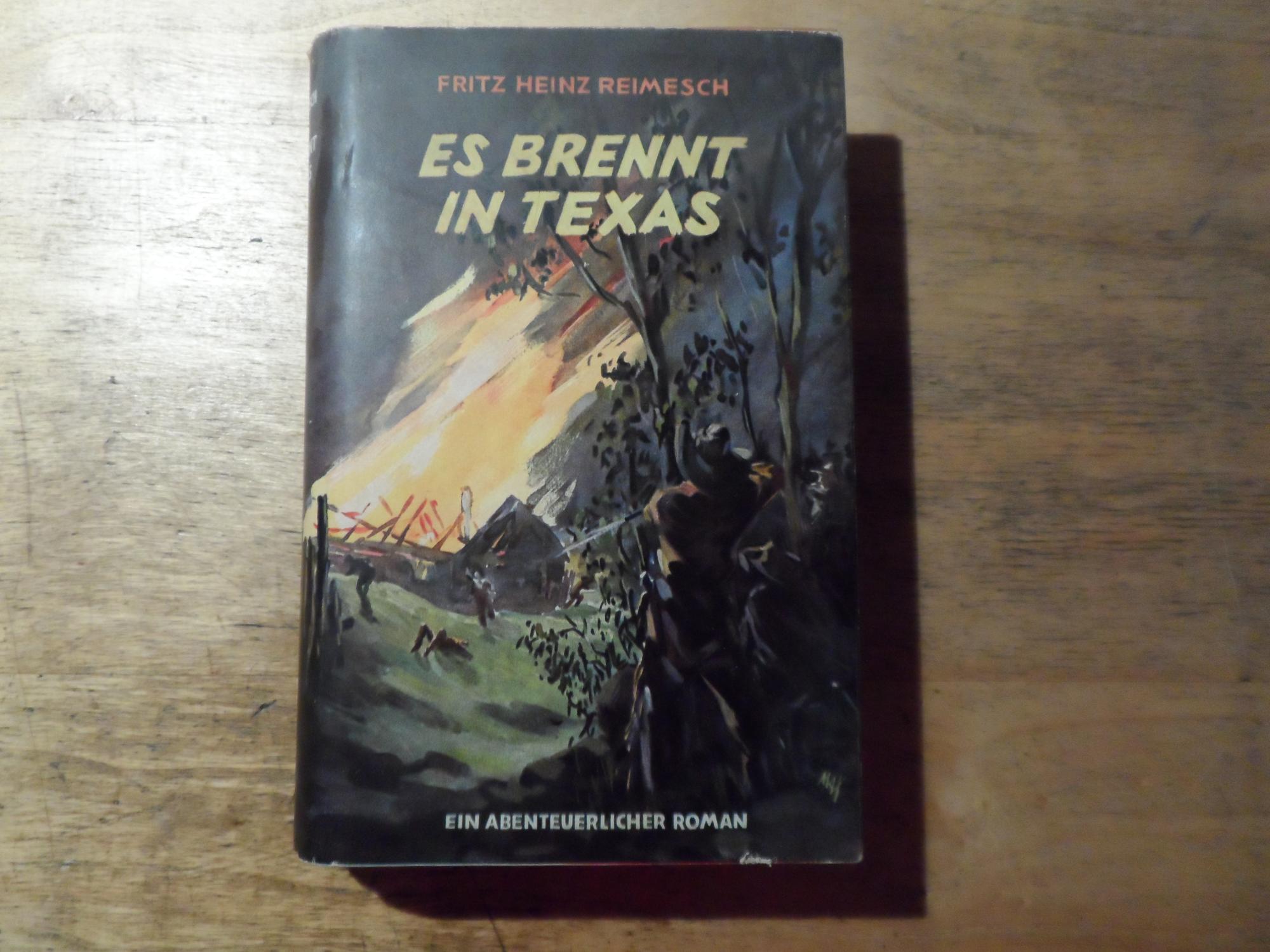 Es brennt in Texas - Ein abenteuerlicher: Reimesch,Fritz Heiner