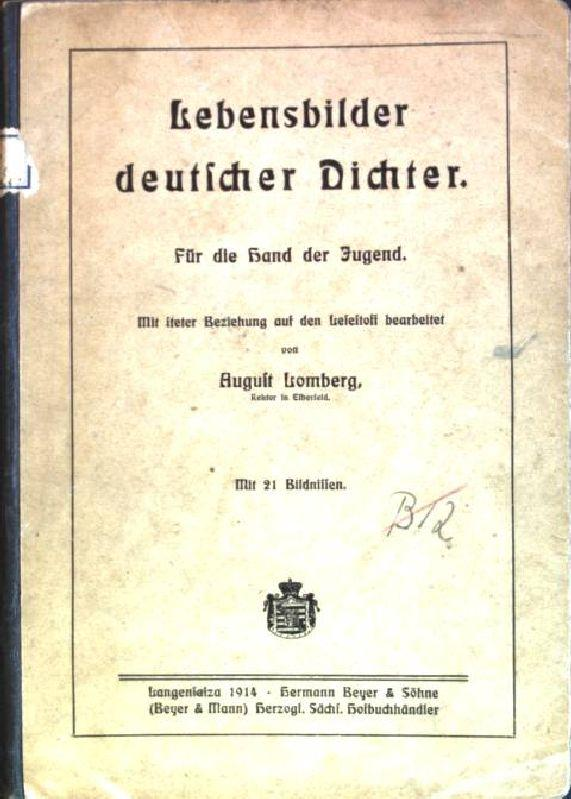 Lebensbilder deutscher Dichter; für die Hand der: Lomberg, August: