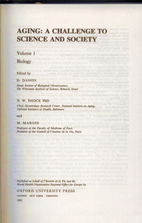 Aging: A Challenge to Science and Society.Volume 1 - Biology - Danon,D.+N.W.Shock+M.Marois